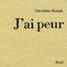 Géraldine Kosiak, J'ai peur, Éditions du Seuil, 1995