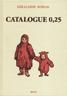 Géraldine Kosiak, Catalogue 0,25, Éditions du Seuil, 2005